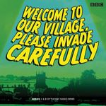 Welcome to Our Village Please Invade Carefully : Series 1 & 2 - Eddie Robson