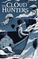 The Cloud Hunters - Alex Shearer