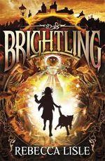 Brightling - Rebecca Lisle
