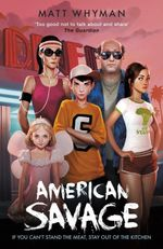 American Savage - Matt Whyman