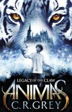 Legacy of the Claw : Animas - C. R. Grey