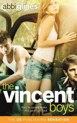The Vincent Boys : The Vincent Boys Series : Book 1 - Abbi Glines