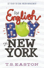 An English Boy in New York : Boys Don't Knit Series - T. S. Easton