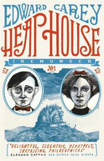 Heap House : Iremonger Trilogy - Edward Carey