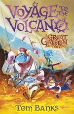 Voyage to the Volcano : The Great Galloon Series - Tom Banks