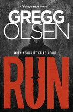 Run : A Vengeance Novel - Gregg Olsen