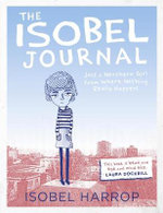 The Isobel Journal : Just a Northern Girl from Where Nothing Really Happens - Isobel Harrop