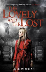 The Lovely and the Lost : The Grotesque Series   - Page Morgan