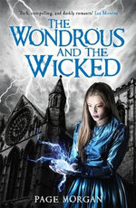 The Wondrous and the Wicked : The Grotesque Series   - Page Morgan