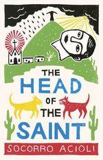 The Head Of The Saint - Socorro Acioli