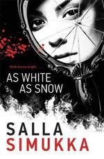 As White as Snow - Order Now For Your Chance to Win!* : Snow White Trilogy : Book 2 - Salla Simukka