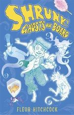 Ghosts on Board : A Shrunk! Adventure - Fleur Hitchcock