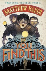 If You Find This - Matthew Baker