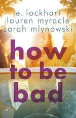 How to Be Bad - E. Lockhart