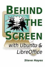 Behind the Screen with Ubuntu and Libreoffice - Steve Hayes