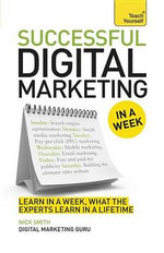 Successful Digital Marketing in a Week : A Teach Yourself - Nick Smith