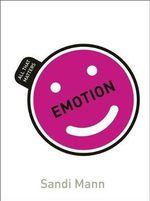 Emotion : All That Matters - Dr. Sandi Mann