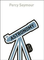 Astronomy : All That Matters - Percy Seymour