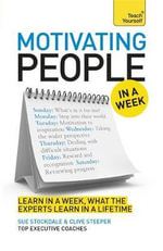 Motivating People in a Week : Teach Yourself - Sue Stockdale