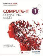 Compute-It : Computing for KS3 Student's Book 1 - Mark Dorling