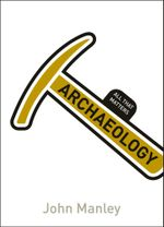Archaeology : All That Matters - John Manley
