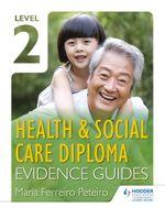 Level 2 Health & Social Care Diploma Evidence Guide - Maria Ferreiro Peteiro