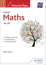 How to Pass Higher Maths for CfE - Brian Logan