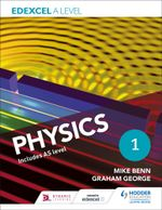 Edexcel A Level Physics Student Book 1 - Mike Benn