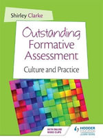 Outstanding Formative Assessment : Culture and Practice - Shirley Clarke