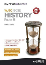 My Revision Notes : WJEC History Route B: Route B - R. Paul Evans