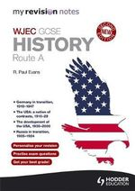 My Revision Notes : WJEC History Route A: Route A - R. Paul Evans