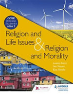 Religion & Life Issues and Religion & Morality : GCSE Religious Studies for AQA B - Lesley Parry
