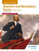 Access to History : Reaction and Revolution: Russia 1894-1924 Fourth Edition - Michael Lynch
