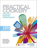 Practical Cookery, 13th Edition for Level 2 NVQS and Apprenticeships : Level 2 - David Foskett