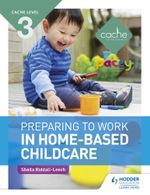 CACHE Level 3 Preparing to Work in Home-based Childcare - Sheila Riddall-Leech