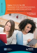 Higher English for CfE : Reading for Understanding, Analysis and Evaluation - Answers and Marking Schemes - Ann Bridges