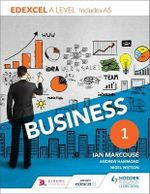 Edexcel Business A Level Year 1 : Including AS - Ian Marcouse