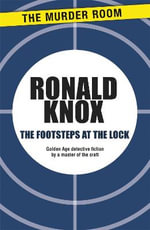 The Footsteps at the Lock - Ronald Arbuthnott Knox