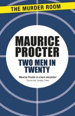 Two Men in Twenty : Chief Inspector Martineau Investigates - Maurice Procter