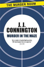 Murder in the Maze - J. J. Connington