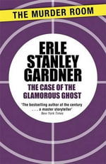 The Case of the Glamorous Ghost - Erle Stanley Gardner