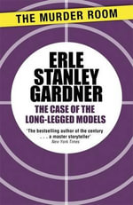 The Case of the Long-Legged Models - Erle Stanley Gardner