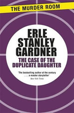 The Case of the Duplicate Daughter - Erle Stanley Gardner