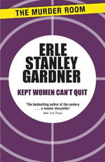 Kept Women Can't Quit - Erle Stanley Gardner