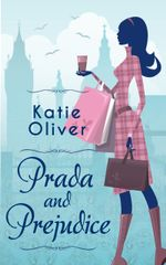 Prada and Prejudice (Dating Mr Darcy - Book 1) - Katie Oliver
