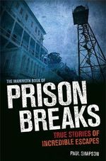 The Mammoth Book of Prison Breaks : Mammoth Books - Paul Simpson