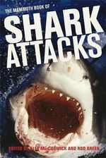 The Mammoth Book of Shark Attacks - Alex MacCormick