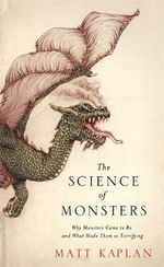 The Science of Monsters - Matt Kaplan