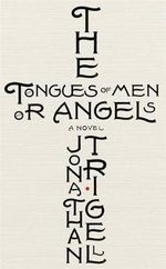 The Tongues of Men or Angels - Jonathan Trigell