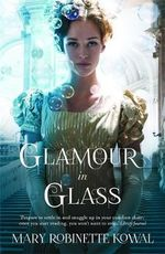 Glamour in Glass - Mary Robinette Kowal